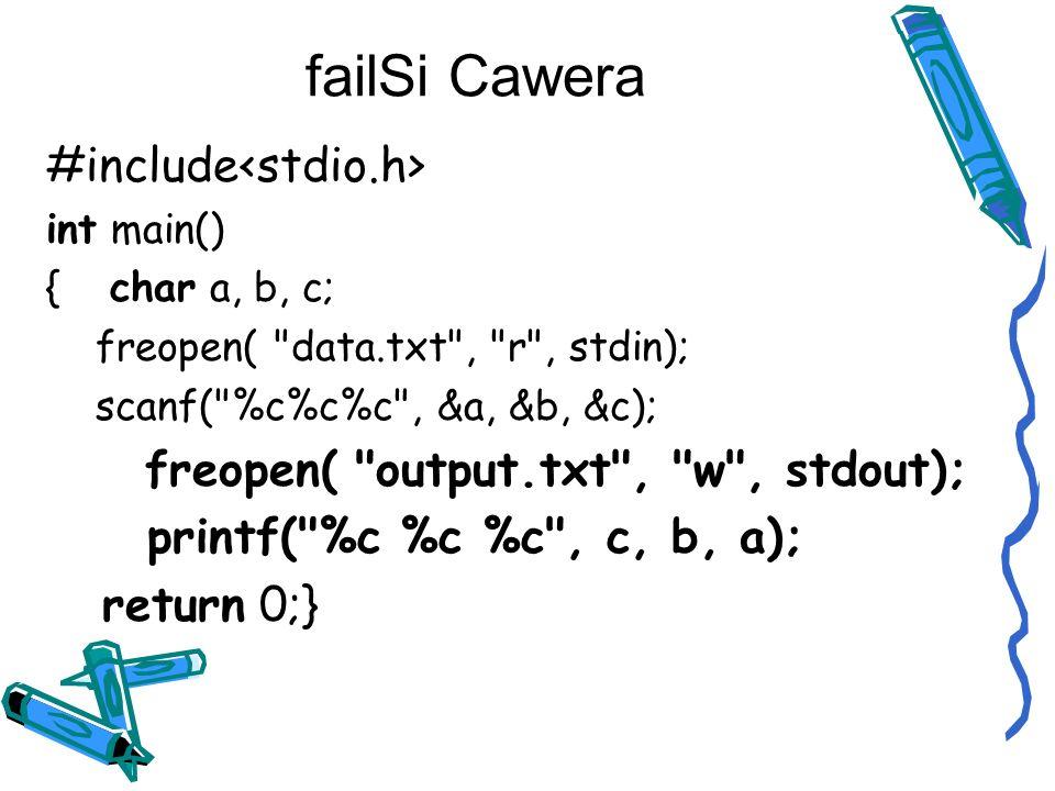 failSi Cawera #include int main() { char a, b, c; freopen( data.txt , r , stdin); scanf( %c%c%c , &a, &b, &c); freopen( output.txt , w , stdout); printf( %c %c %c , c, b, a); return 0;}