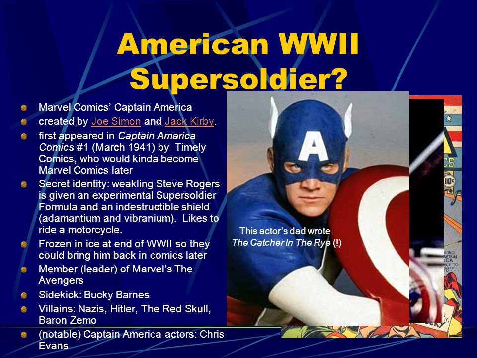 American WWII Supersoldier? Marvel Comics Captain America created by Joe Simon and Jack Kirby.Joe SimonJack Kirby first appeared in Captain America Co