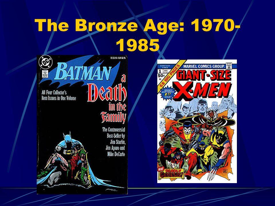 The Bronze Age: 1970- 1985