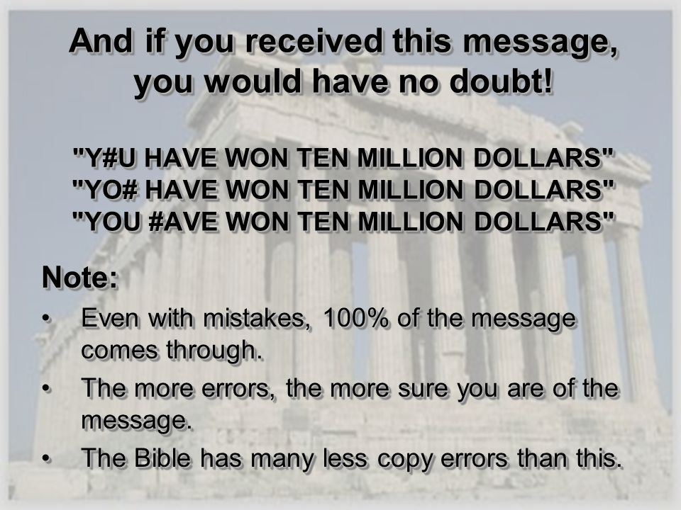 And if you received this message, you would have no doubt!