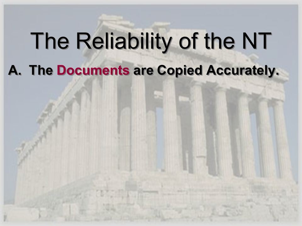 The Reliability of the NT A. The Documents are Copied Accurately.