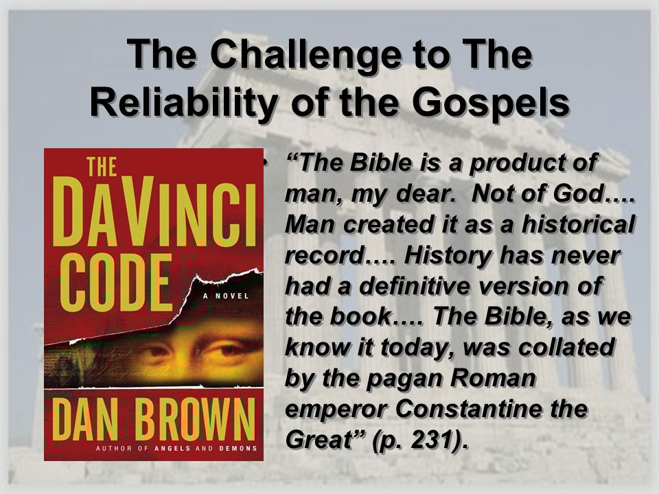 The Bible is a product of man, my dear. Not of God…. Man created it as a historical record…. History has never had a definitive version of the book….