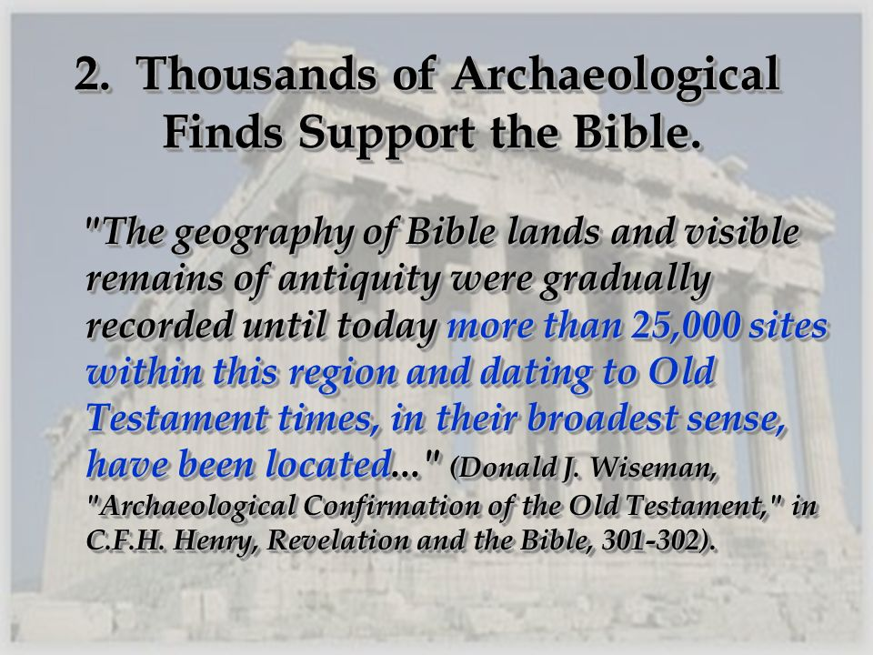 2. Thousands of Archaeological Finds Support the Bible.