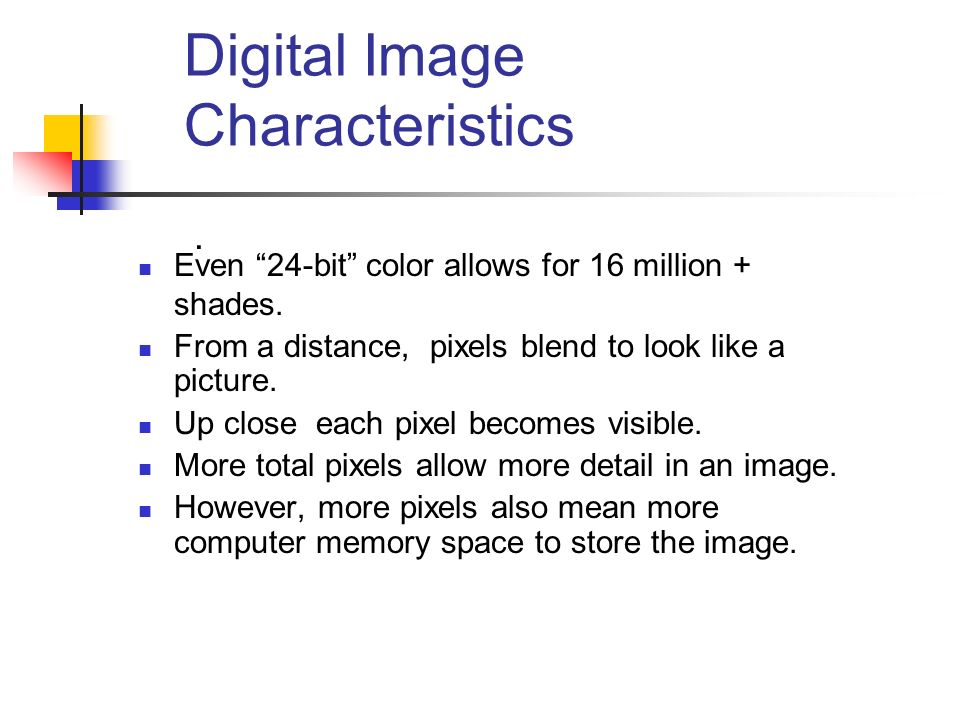 Lets start with another question. What is a digital image.