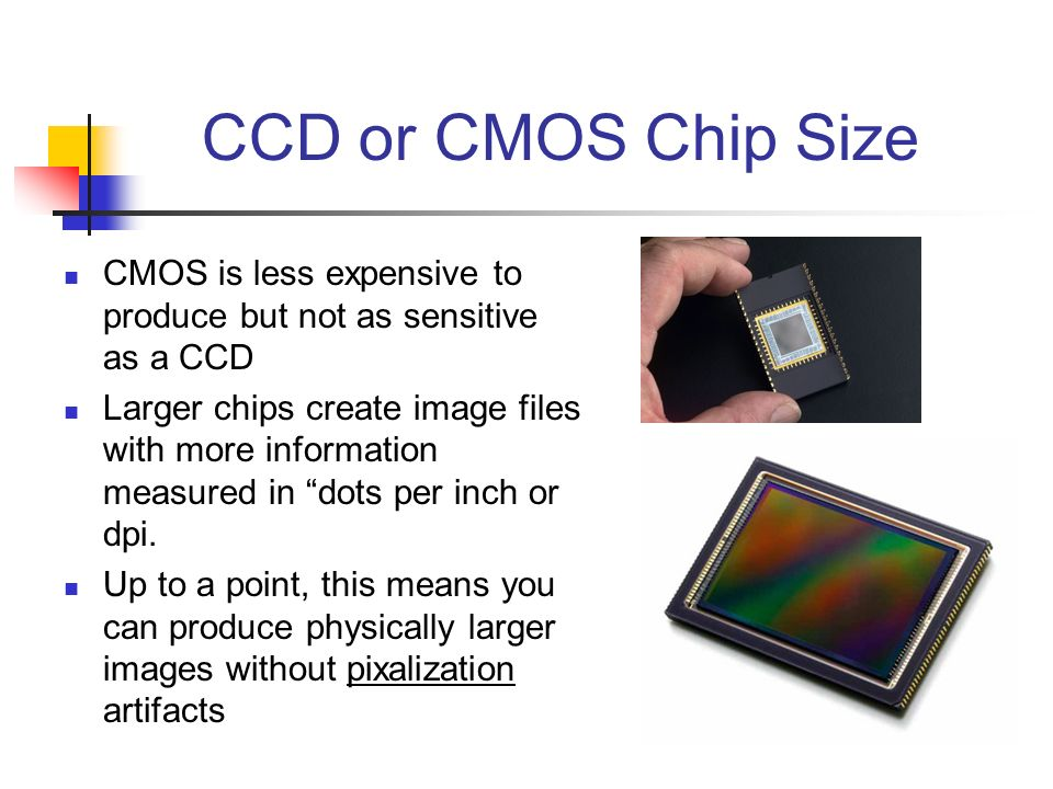 Light hitting a CMOS chip is similar Light is measured by each small square in the sensor and processed into a mathematical pattern of ones and zeros that allow for the expression of millions of colors.