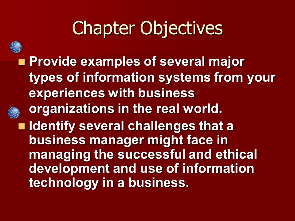 Provide examples of several major types of information systems from your experiences with business organizations in the real world. Provide examples o
