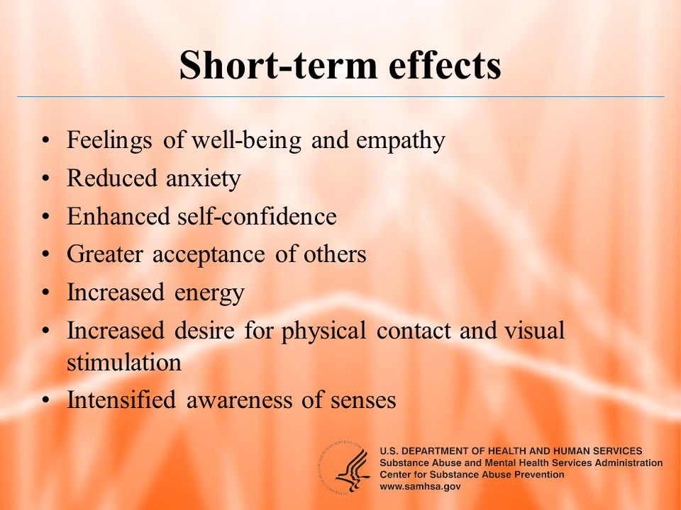 Short-term effects Feelings of well-being and empathy Reduced anxiety Enhanced self-confidence Greater acceptance of others Increased energy Increased