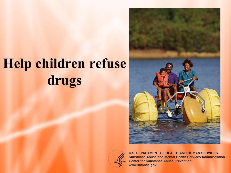 Help children refuse drugs