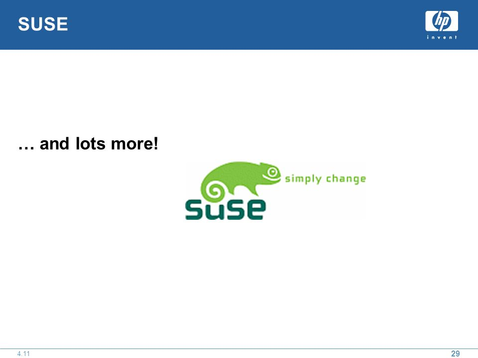 29 4.11 SUSE … and lots more!