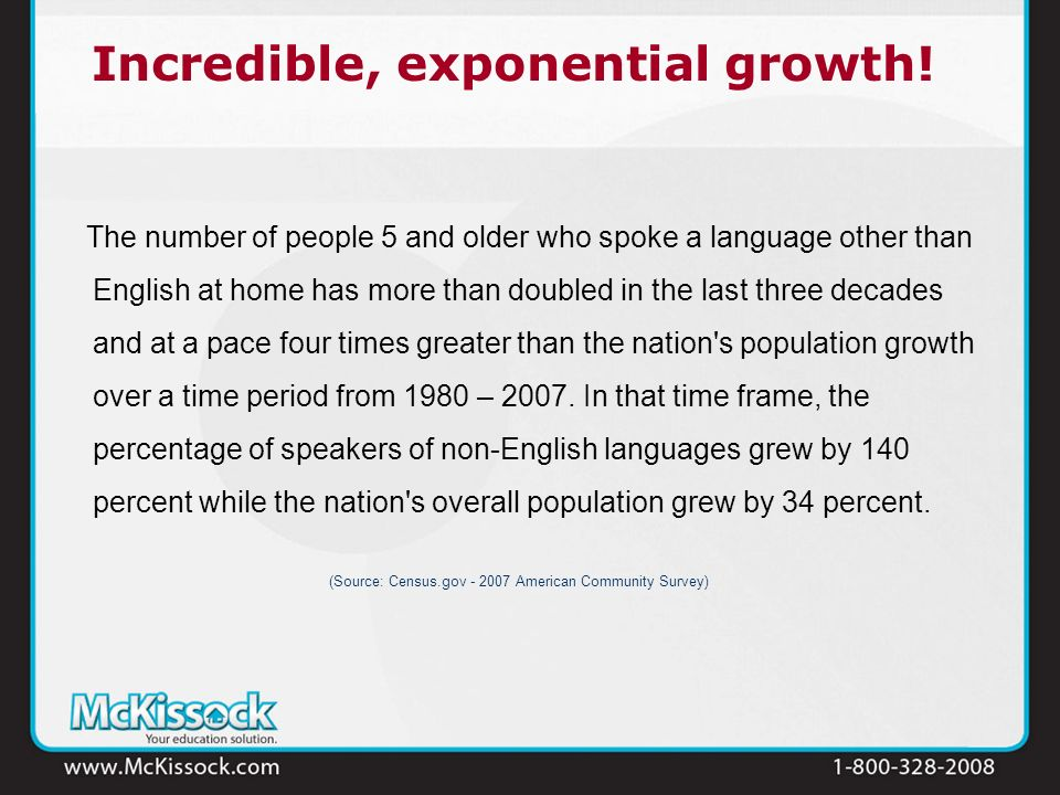 Incredible, exponential growth! The number of people 5 and older who spoke a language other than English at home has more than doubled in the last thr