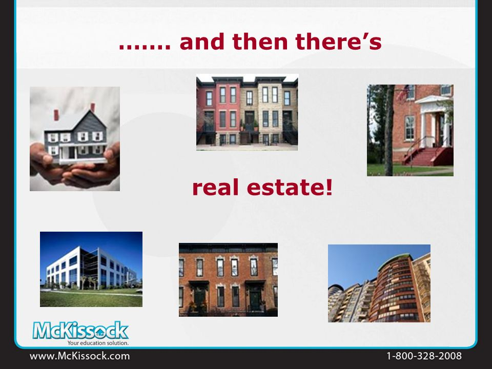 real estate! ……. and then theres