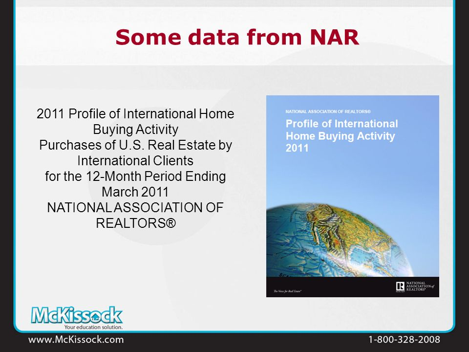 Some data from NAR 2011 Profile of International Home Buying Activity Purchases of U.S. Real Estate by International Clients for the 12-Month Period E