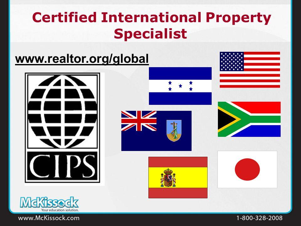Certified International Property Specialist www.realtor.org/global