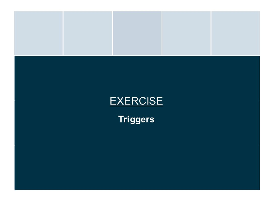 EXERCISE Triggers