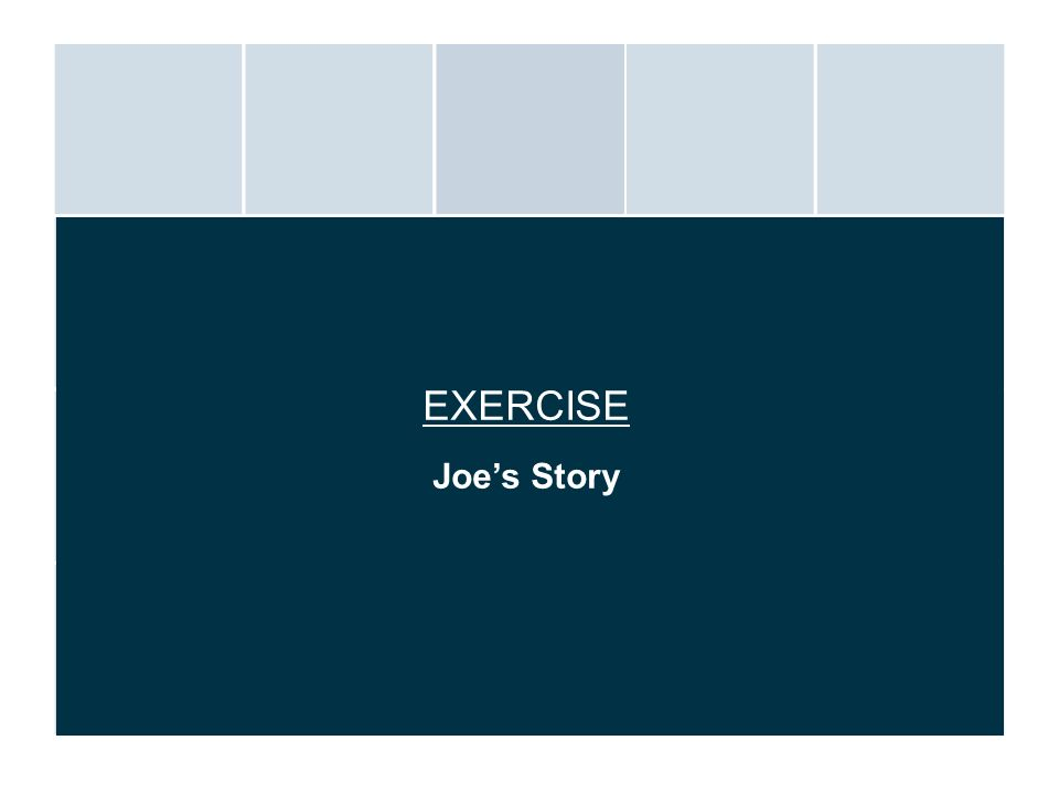 EXERCISE Joes Story