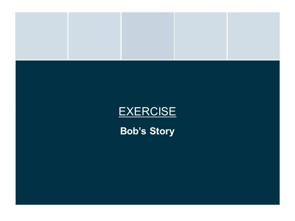 EXERCISE Bobs Story