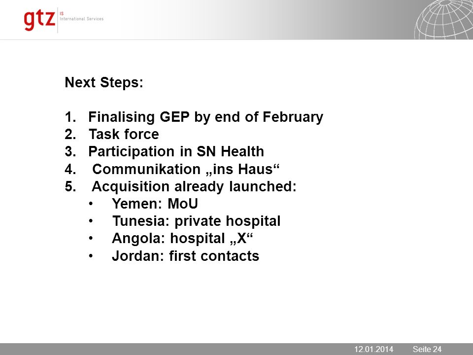 Seite 24 Seite Next Steps: 1.Finalising GEP by end of February 2.Task force 3.Participation in SN Health 4.