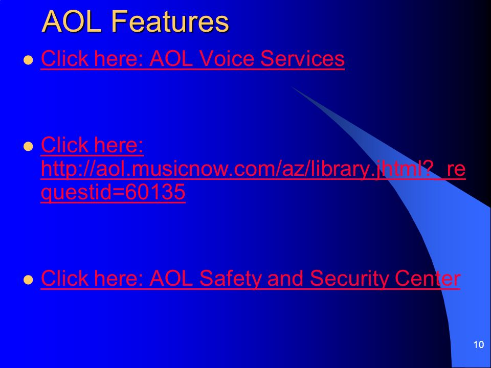 9 Free AOL continued Online Customer Support - Over 4,000 articles, Computer Check-Up, and One Click Fixes available anytime you need it.