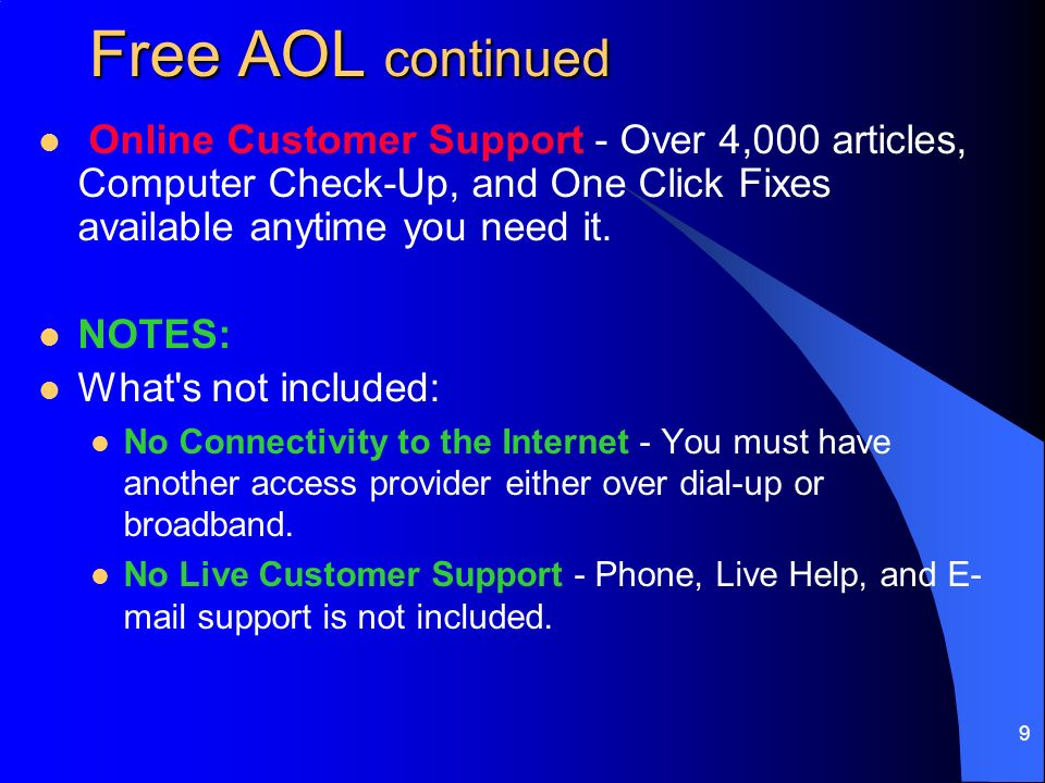 8 Free AOL continued AOL Radio with XM - Enjoy 200+ station of free radio -- including 20 channels of XM Radio.