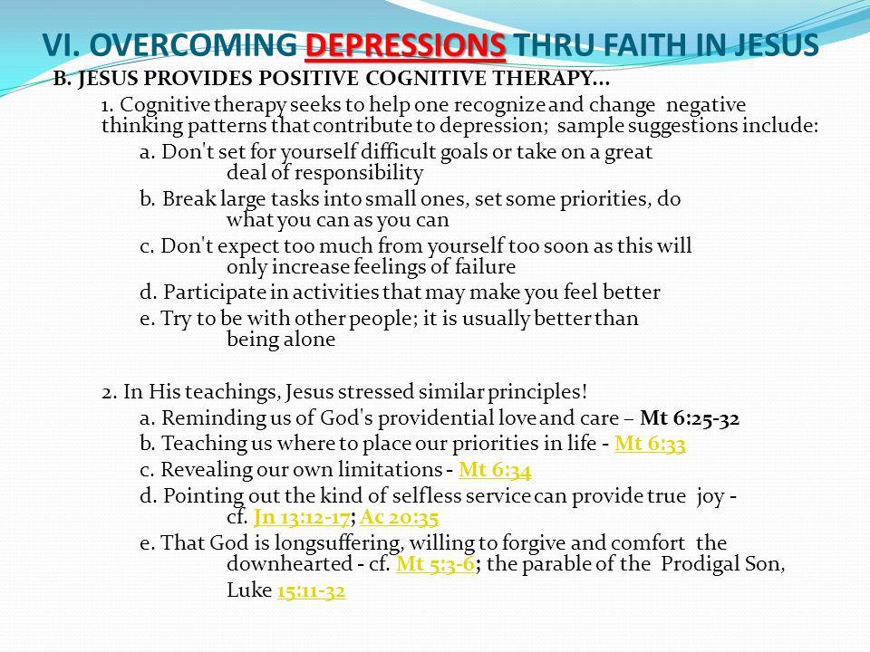 DEPRESSIONS VI. OVERCOMING DEPRESSIONS THRU FAITH IN JESUS B.
