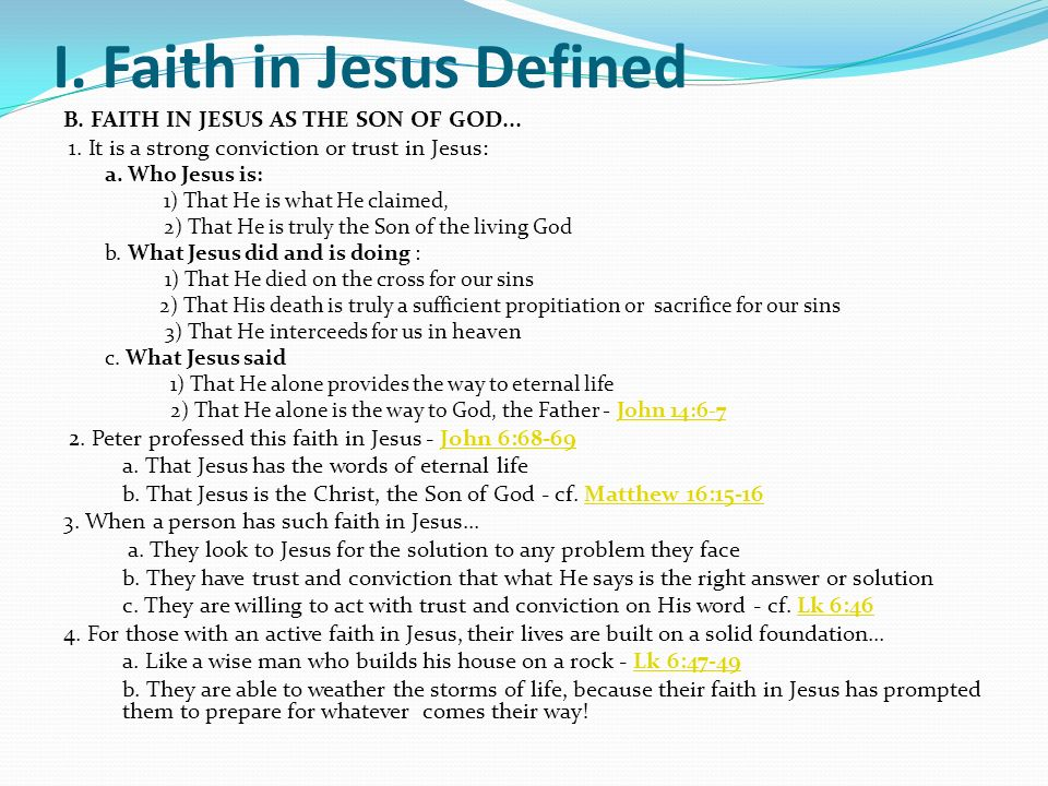 I. Faith in Jesus Defined B. FAITH IN JESUS AS THE SON OF GOD...