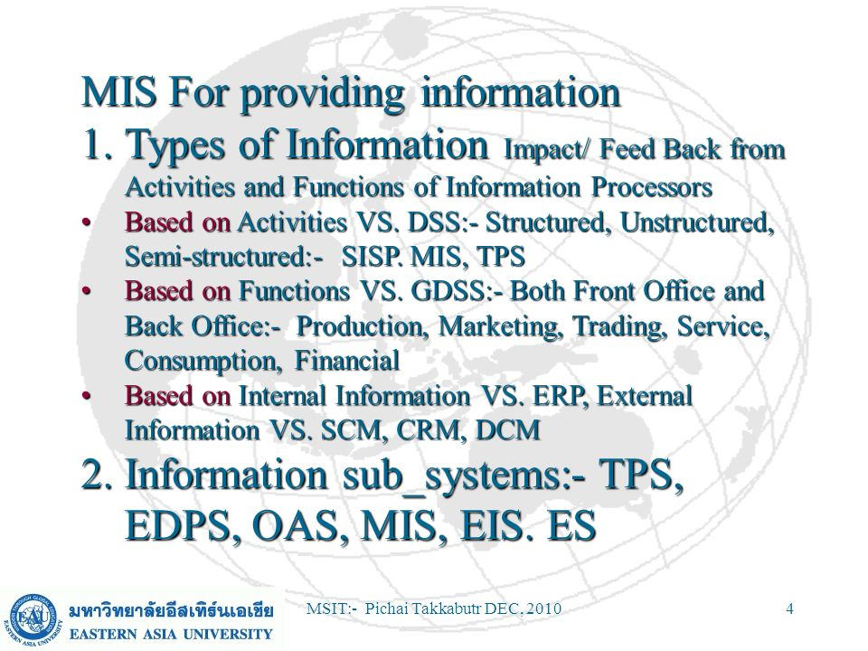 MSIT:- Pichai Takkabutr DEC, 201055 Tutorials Three case studies over semester –Information systems, organisations and decision support –Changing organisations –International organisations and the Internet