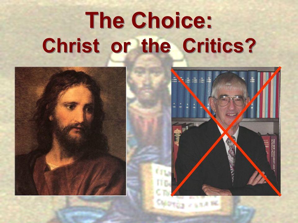 The Choice: Christ or the Critics?