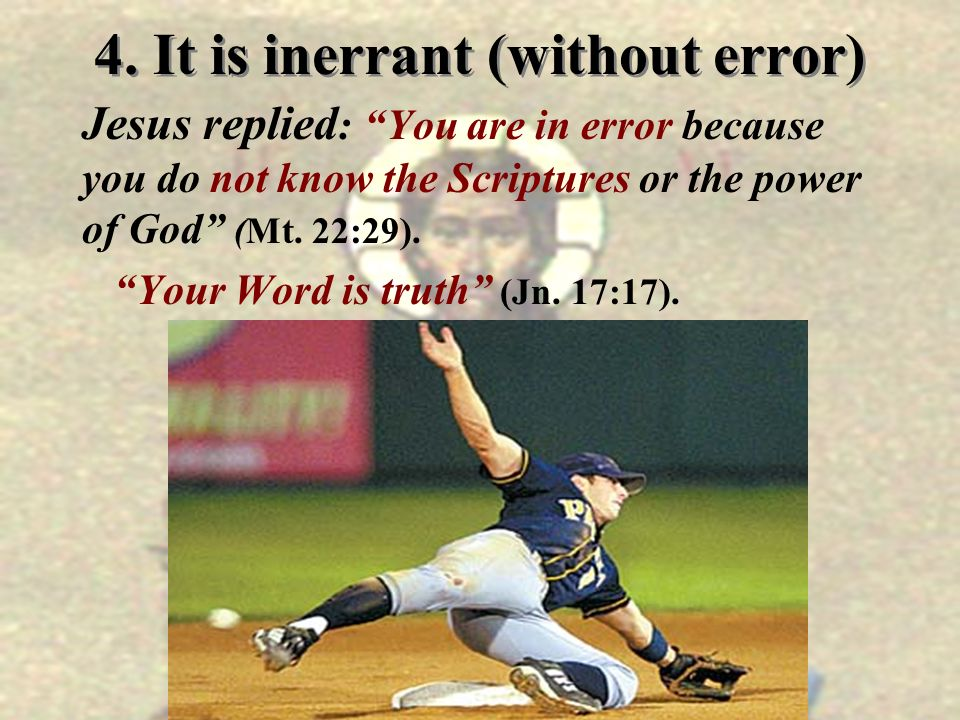 Why The Bible Cannot Error 1.The Bible is the Word of God.