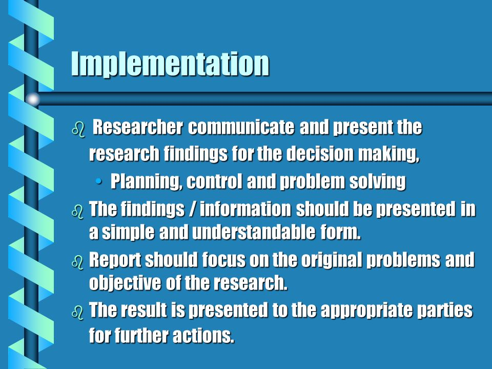 Implementation b Researcher communicate and present the research findings for the decision making, Planning, control and problem solvingPlanning, cont