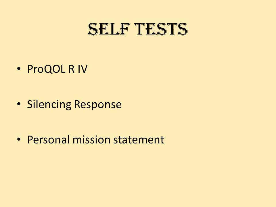 Self tests ProQOL R IV Silencing Response Personal mission statement