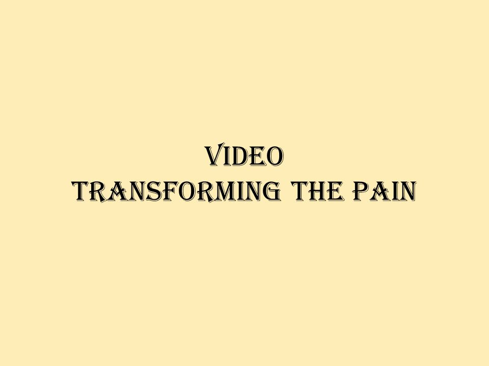 Video transforming the pain