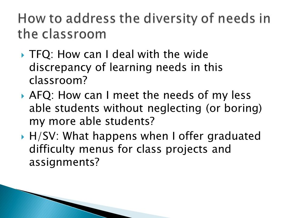 TFQ: How can I deal with the wide discrepancy of learning needs in this classroom.