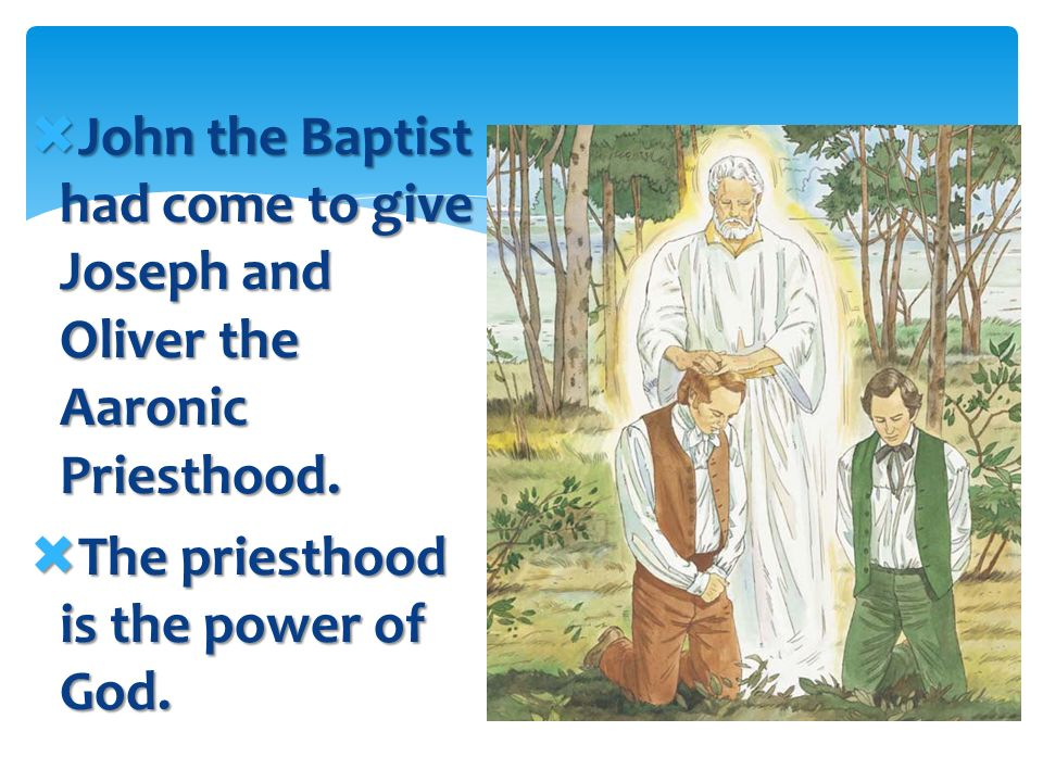 A heavenly messenger came to Joseph and Oliver. A heavenly messenger came to Joseph and Oliver. It was John the Baptist, who had baptized Jesus long a