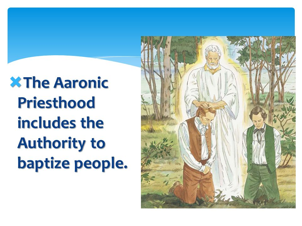 John the Baptist had come to give Joseph and Oliver the Aaronic Priesthood. John the Baptist had come to give Joseph and Oliver the Aaronic Priesthood
