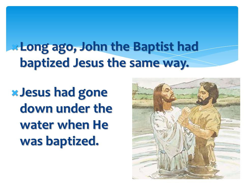 John the Baptist told Joseph and Oliver to baptize each other. John the Baptist told Joseph and Oliver to baptize each other. Joseph baptized Oliver,