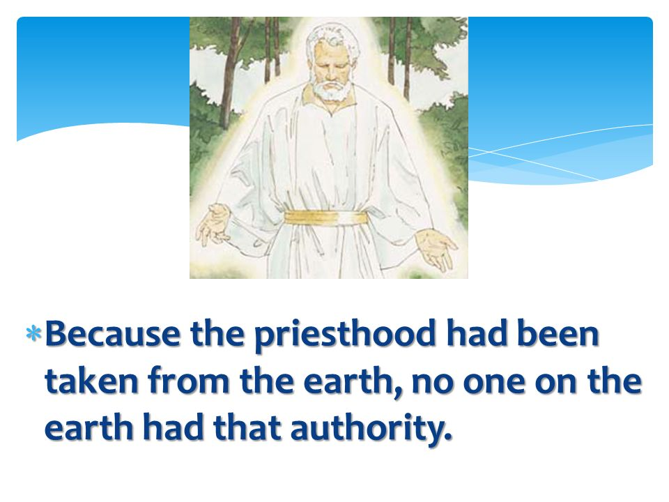 Why did this priesthood authority need to come from a heavenly messenger? Why did this priesthood authority need to come from a heavenly messenger? Th