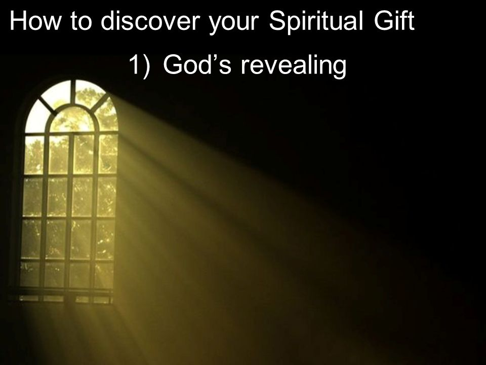 1) Gods revealing How to discover your Spiritual Gift