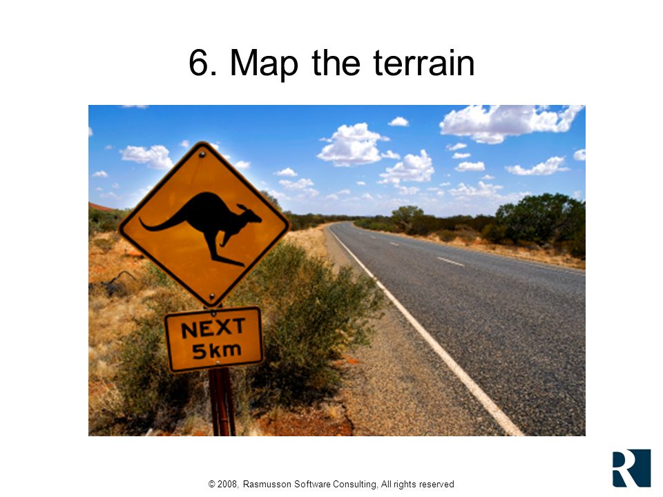 © 2008, Rasmusson Software Consulting, All rights reserved 6. Map the terrain