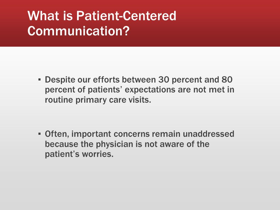 Patient-Centered Communication Self-awareness is essential.