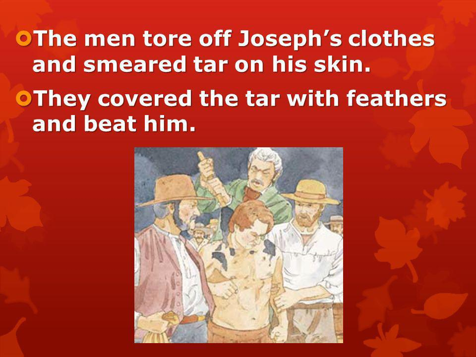The men choked Joseph and tried to pour poison in his mouth. The men choked Joseph and tried to pour poison in his mouth. The bottle broke one of his