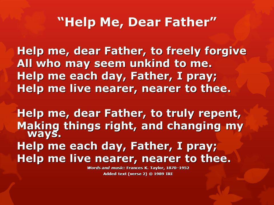 Purpose To help each child desire to develop a forgiving attitude.