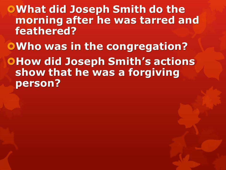 What unkind things did the mob do to Joseph Smith and Sidney Rigdon? What unkind things did the mob do to Joseph Smith and Sidney Rigdon? Why do you t