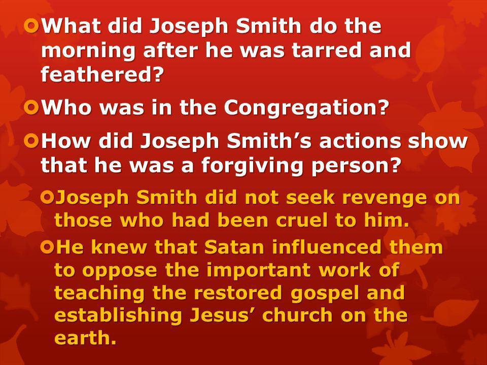 Joseph Smith did not seek revenge on those who had been cruel to him. Joseph Smith did not seek revenge on those who had been cruel to him. What did J