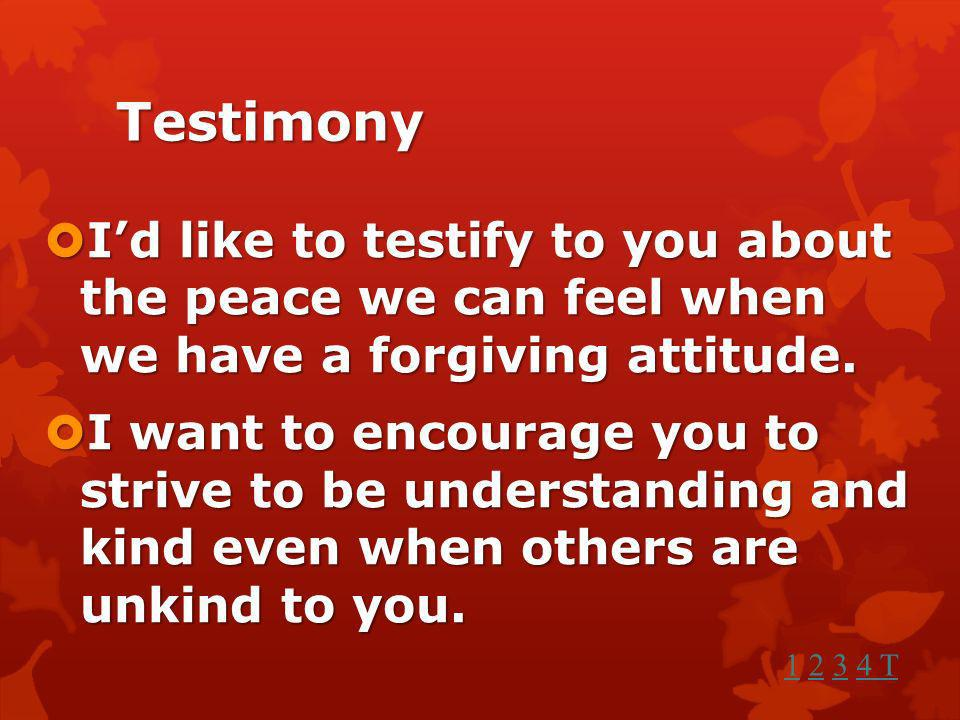 Would anyone like to share a personal experience when you forgave others or you were forgiven? Would anyone like to share a personal experience when y