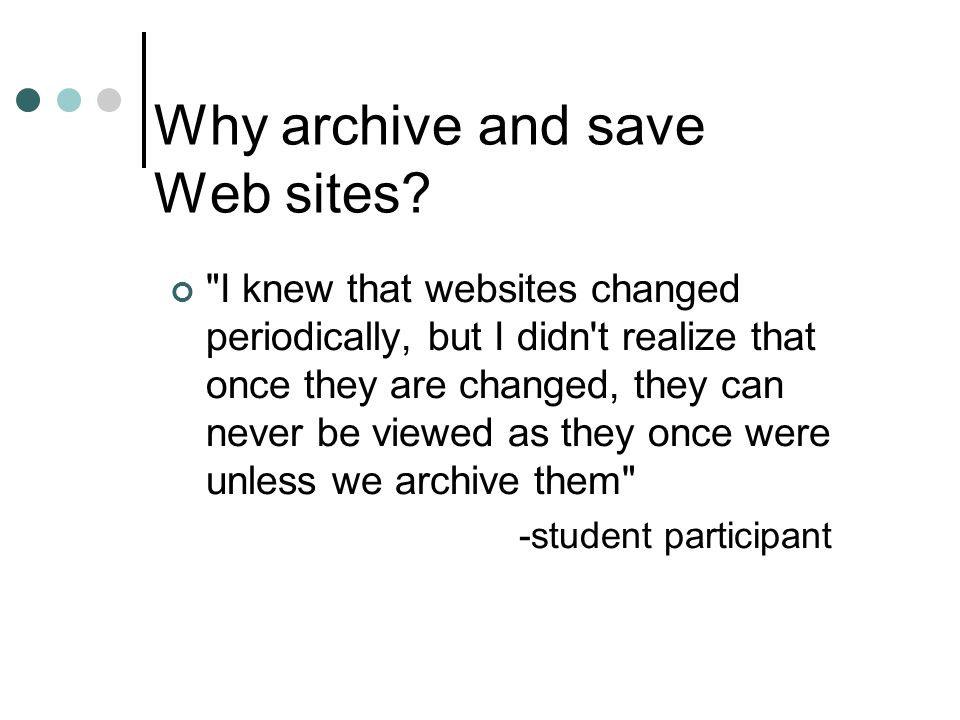 Why archive and save Web sites?