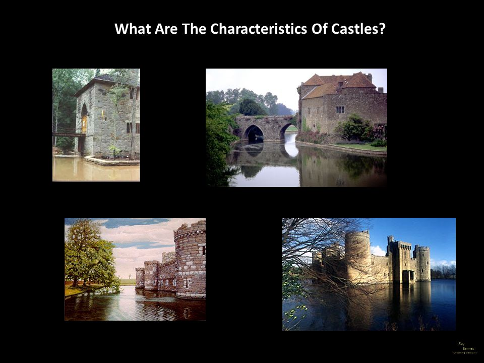 What Are The Characteristics Of Castles? Roy Barnes unleashing possibility