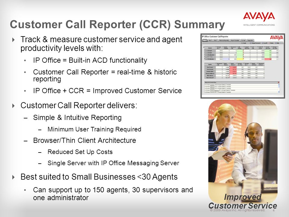© 2009 Avaya Inc. All rights reserved. 4 Customer Call Reporter (CCR) Summary Track & measure customer service and agent productivity levels with: IP