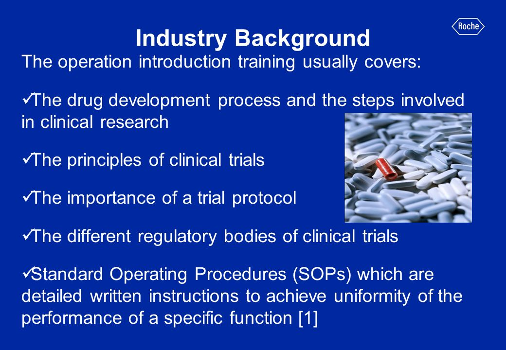 Industry Background The operation introduction training usually covers: The drug development process and the steps involved in clinical research The p