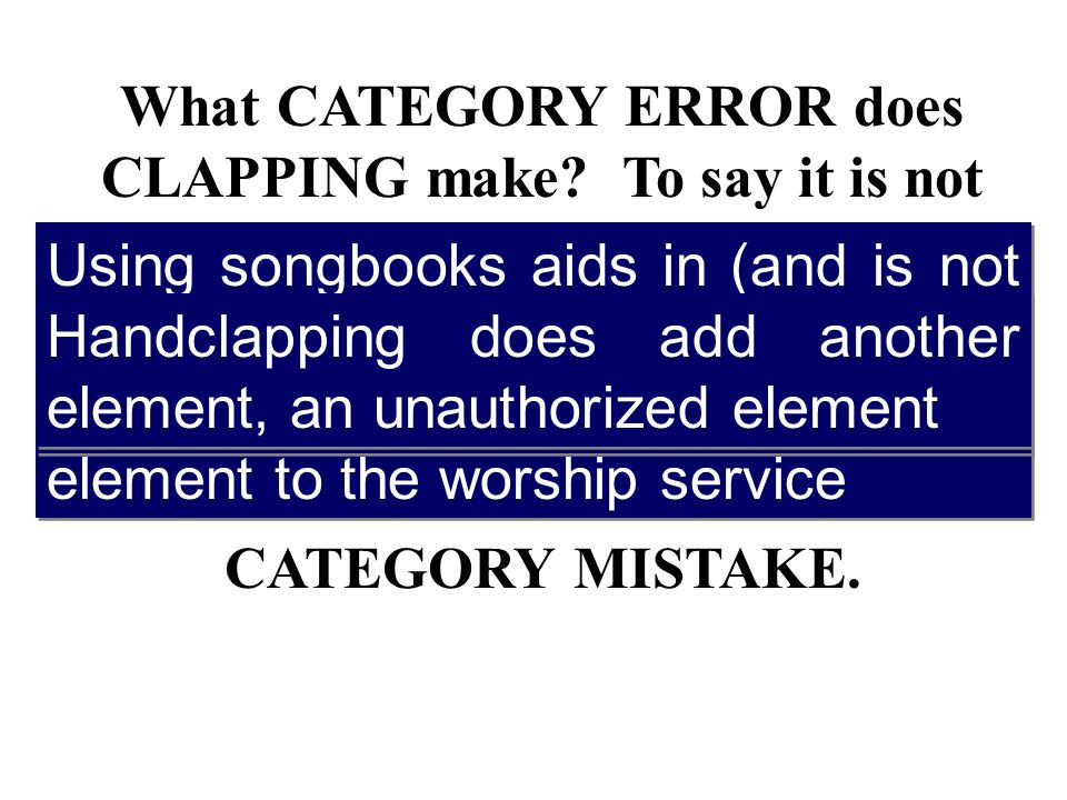 What CATEGORY ERROR does CLAPPING make.