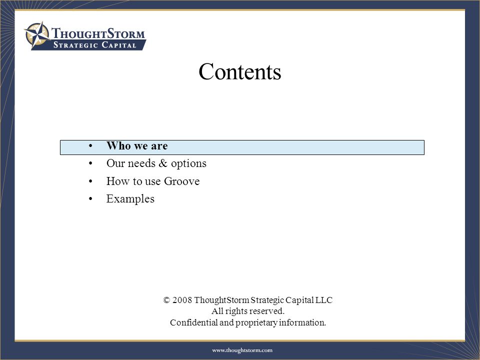 © 2008 ThoughtStorm Strategic Capital LLC All rights reserved.